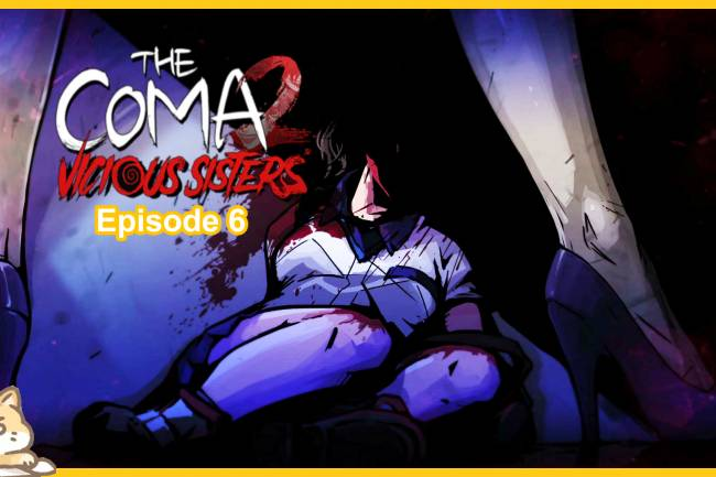 Horror let's play: The Coma 2 Vicious Sisters gameplay Part 6